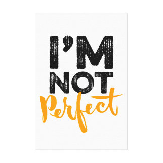 I'm Not Perfect - Hand Lettering Typography Design Canvas Print