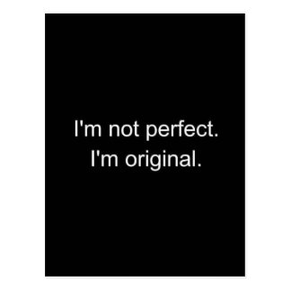 I'M NOT PERFECT I'M ORIGINAL COMMENTS SAYINGS CHAR POST CARDS