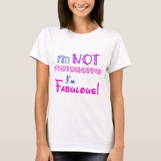 I'm Not Photoshopped! T-Shirt