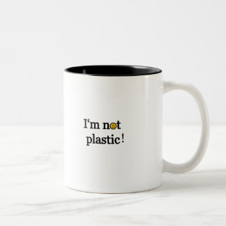 i'm not plastic Two-Tone coffee mug
