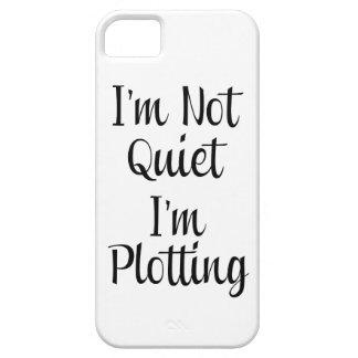 I'm Not Quiet, I'm Plotting iPhone 5 Cover