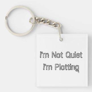 I'm Not Quiet, I'm Plotting Single-Sided Square Acrylic Keychain