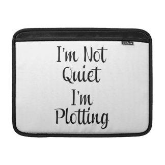 I'm Not Quiet, I'm Plotting MacBook Sleeve