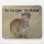 I'm Not Quiet, I'm Plotting Mouse Pad