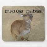 I'm Not Quiet, I'm Plotting Mousepads