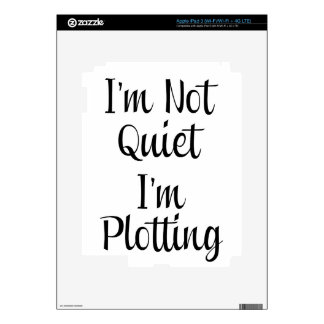 I'm Not Quiet, I'm Plotting Decal For iPad 3
