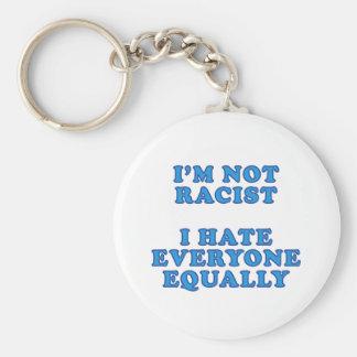 I'm Not Racist Keychain
