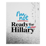 I'm Not Ready for Hillary - Anti Hillary png.png Posters