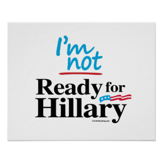 I'm Not Ready for Hillary - Anti Hillary png.png Poster