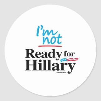 I'm Not Ready for Hillary Classic Round Sticker