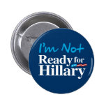 I'm Not Ready for Hillary - white - white -.png Button