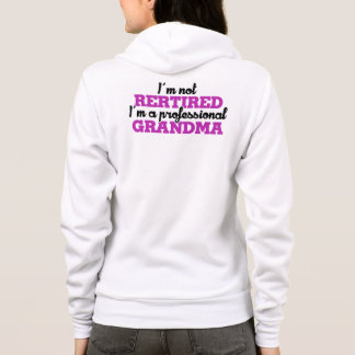 I'm not retired I'm a professional grandma Hoodie