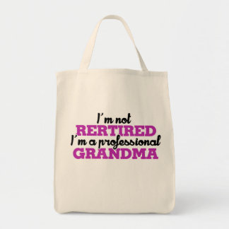 I'm not retired I'm a professional grandma Tote Bag