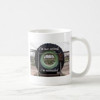 I'm not retired, I'm retreaded: mining truck tire Coffee Mug