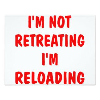 I'm Not Retreating I'm Reloading Card