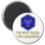 I'm Not Rich.  I'm Loaded!  (Blue) Fridge Magnets