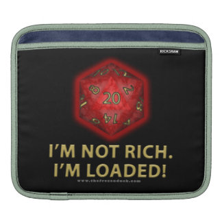 I'm Not Rich.  I'm Loaded! Sleeve For iPads