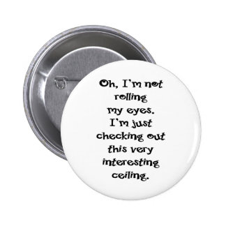 I'm Not Rolling My Eyes Pins