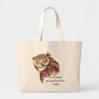 I'm not sad or grumpy this is how I look Owl Large Tote Bag