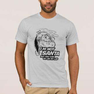 I'M NOT SANTA BUT YOU CAN SIT ON MY LAP -.png T-Shirt