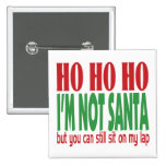 I'm Not Santa Pinback Buttons