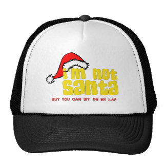 Im not Santa sit on my lap.png Trucker Hat