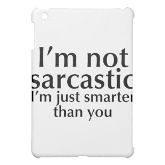I'm not sarcastic cover for the iPad mini