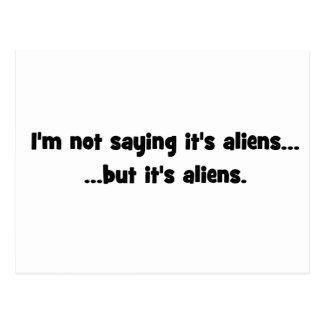 I'm not saying it's aliens... but it's aliens meme postcard