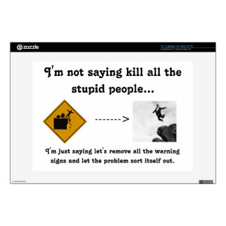 "I'm Not Saying Kill All the Stupid People... Decal For 13"" Laptop"