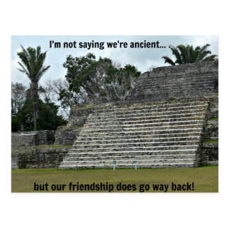 I'm not saying we're ancient... postcard