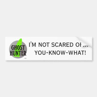 I'm Not Scared Car Bumper Sticker