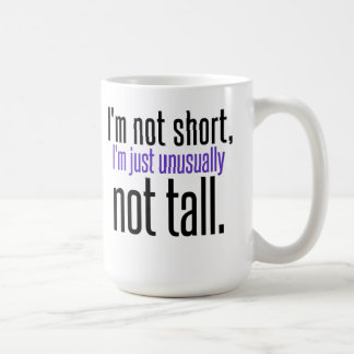 I'm Not Short Coffee Mug