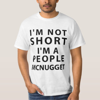 I'm Not Short I'm A People Mcnugget T-shirt