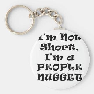 Im Not Short Im a People Nugget Basic Round Button Keychain