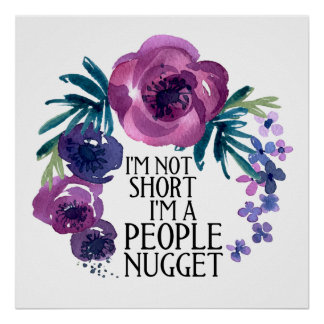 I'm Not Short I'm A People Nugget Poster