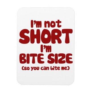 I'm not short I'm bite size Rectangular Photo Magnet
