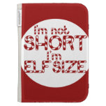 Im not short Im Elf Sized! For Christmas Kindle Keyboard Covers