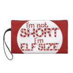 Im not short Im Elf Sized! For Christmas Wristlet