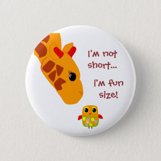 I'm not short  I'm fun size Button