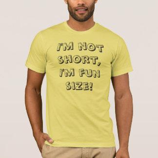 I'm not short, I'm fun size! - Customized T-Shirt