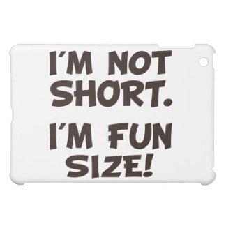 I'm Not Short I'm Fun Size iPad Mini Covers