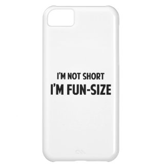 I'm Not Short. I'm Fun-Size. iPhone 5C Cover