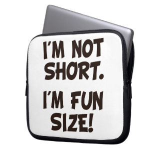 I'm Not Short I'm Fun Size Laptop Computer Sleeves