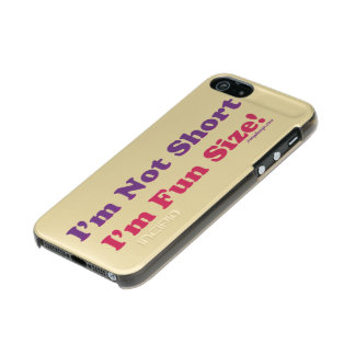 I'm Not Short, I'm Fun Size! Metallic Phone Case For iPhone SE/5/5s