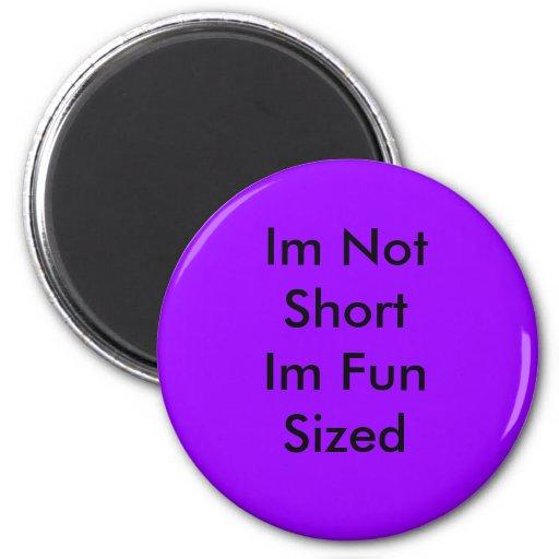 Im Not Short Im Fun Sized 2 Inch Round Magnet