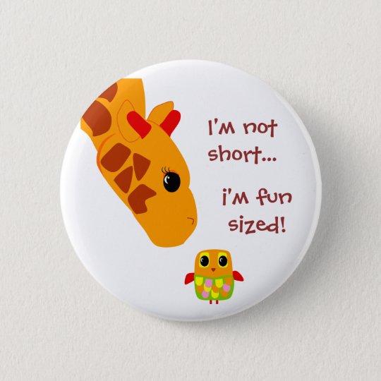 Im not short , Im fun sized Button