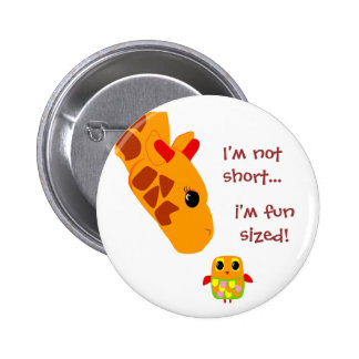 Im not short , Im fun sized Button
