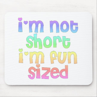 I'm not short I'm fun sized mouse pad