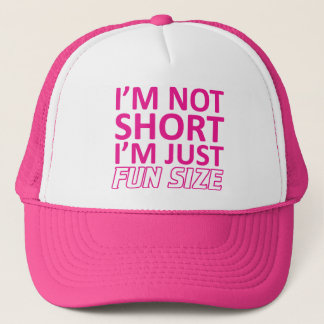 I'm Not Short I'm Just Fun Size Hat