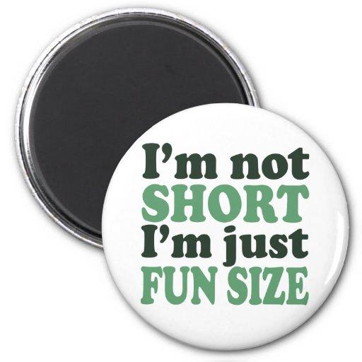 I'm not Short - Just fun Size~ Fridge Magnet